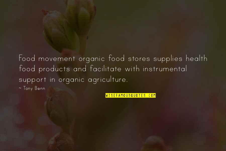Instrumental Quotes By Tony Benn: Food movement organic food stores supplies health food