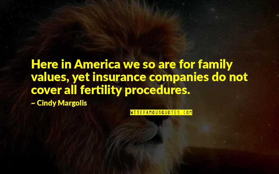 Insurance Plus Quotes By Cindy Margolis: Here in America we so are for family