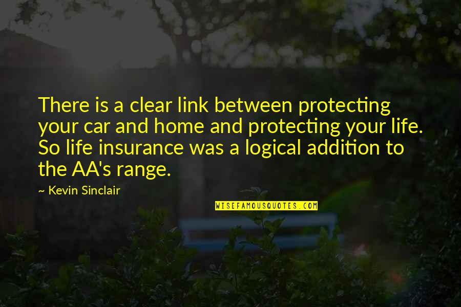 Insurance Plus Quotes By Kevin Sinclair: There is a clear link between protecting your