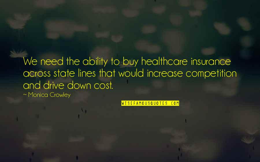 Insurance Plus Quotes By Monica Crowley: We need the ability to buy healthcare insurance