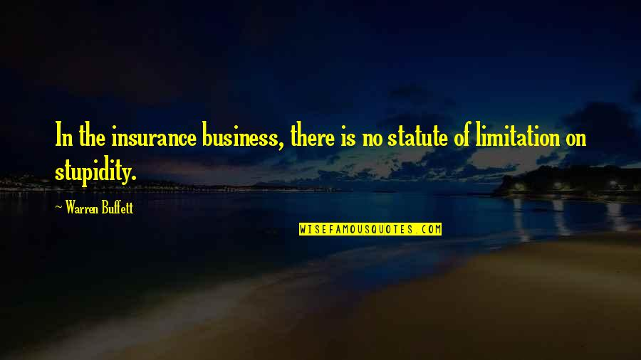 Insurance Plus Quotes By Warren Buffett: In the insurance business, there is no statute
