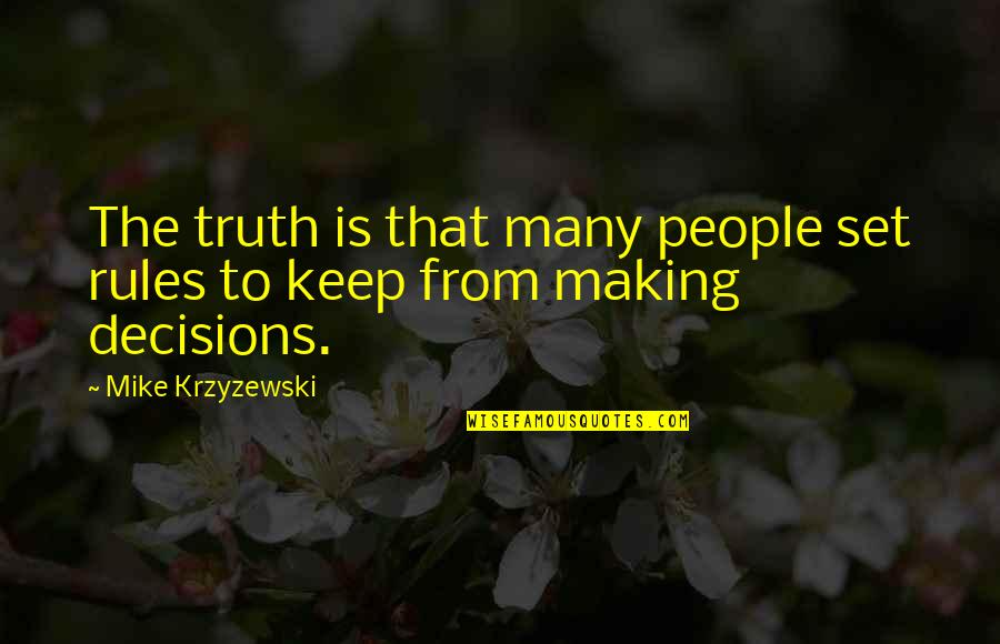 Insurance Sales Quotes By Mike Krzyzewski: The truth is that many people set rules