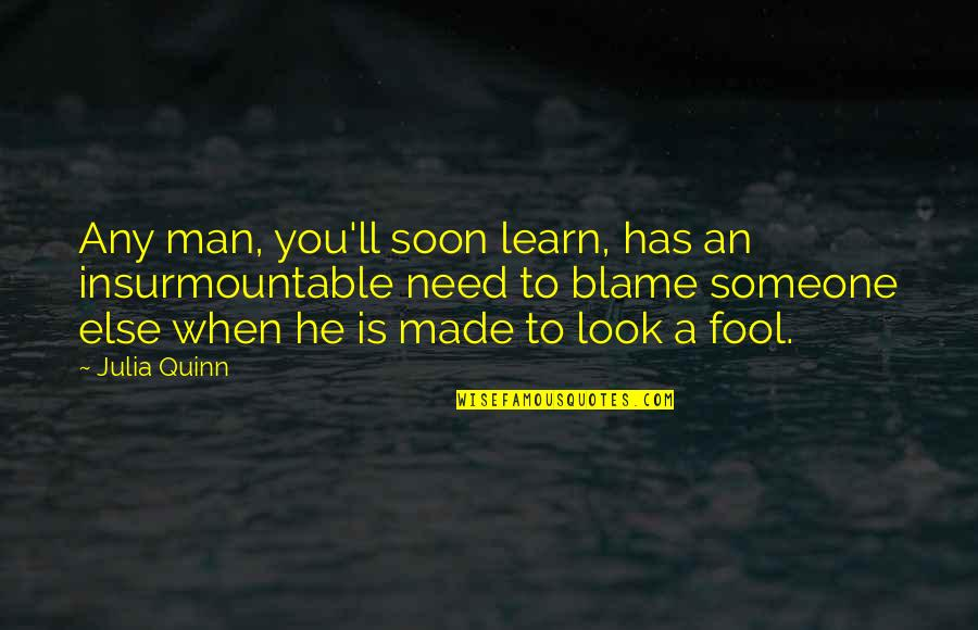 Insurmountable Quotes By Julia Quinn: Any man, you'll soon learn, has an insurmountable