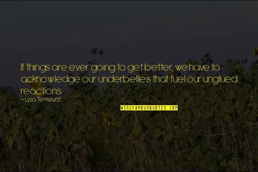Integrated Circuits Quotes By Lysa TerKeurst: If things are ever going to get better,