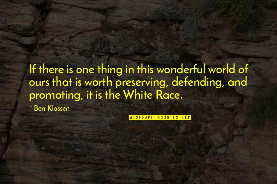 Integrating Technology Quotes By Ben Klassen: If there is one thing in this wonderful