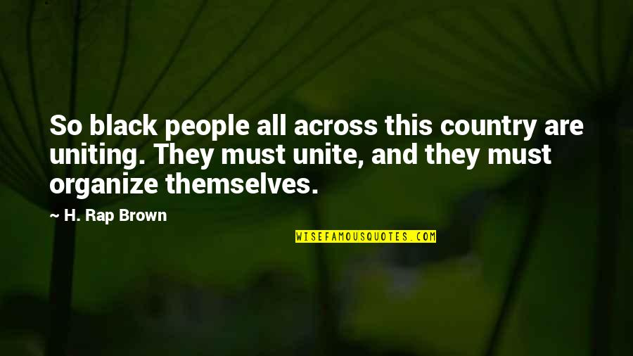 Intellectual Intercourse Quotes By H. Rap Brown: So black people all across this country are