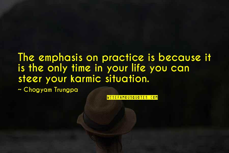Intelligence And Silence Quotes By Chogyam Trungpa: The emphasis on practice is because it is