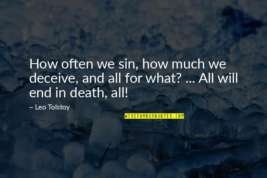 Intensive Care Nursing Quotes By Leo Tolstoy: How often we sin, how much we deceive,