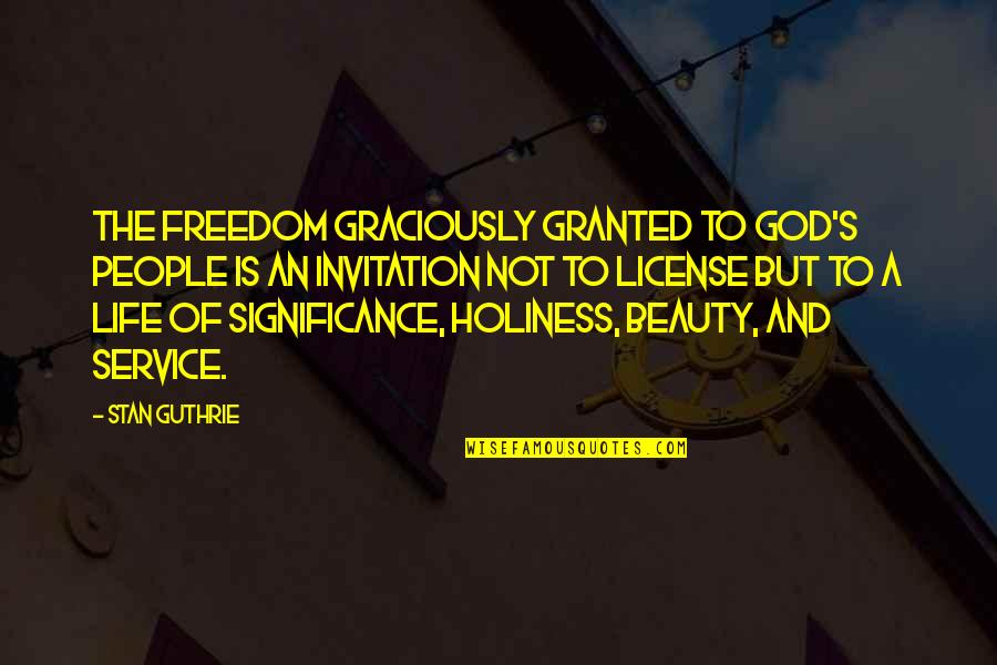 Intensive Care Nursing Quotes By Stan Guthrie: The freedom graciously granted to God's people is