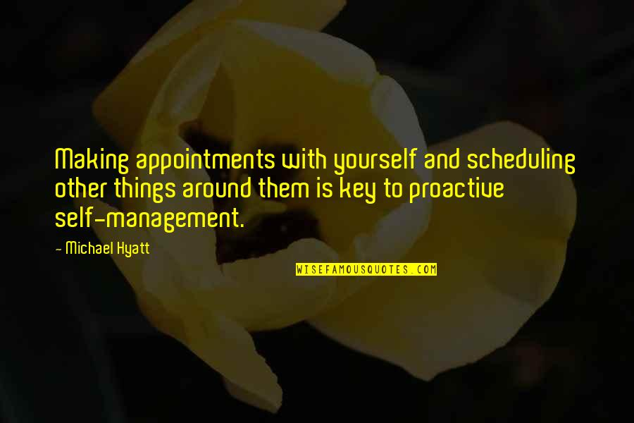 Intentional Leadership Quotes By Michael Hyatt: Making appointments with yourself and scheduling other things