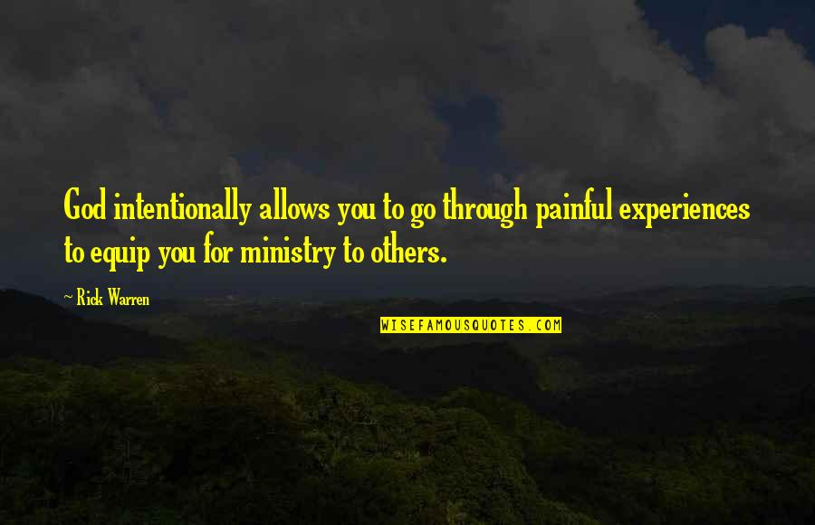Intentionally Quotes By Rick Warren: God intentionally allows you to go through painful