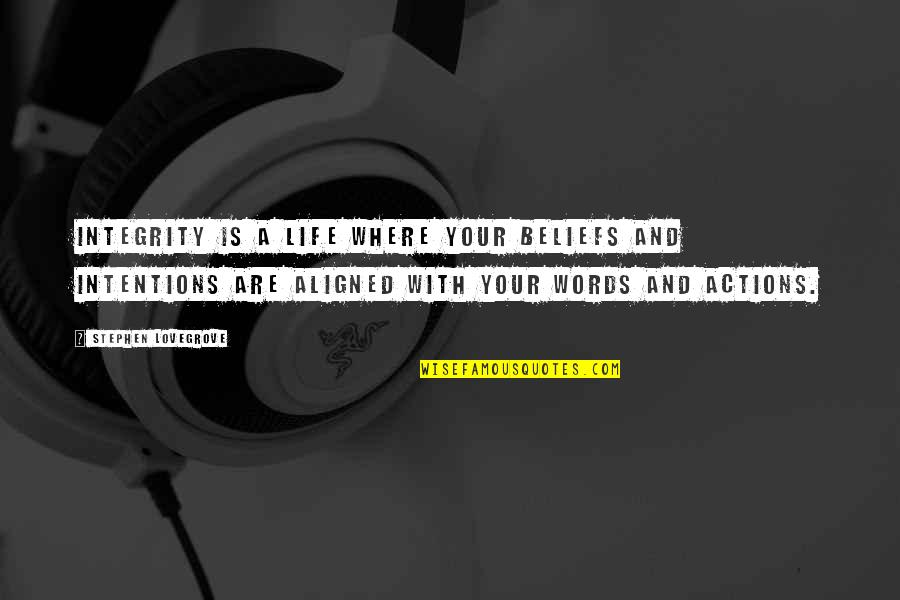 Intentions And Actions Quotes By Stephen Lovegrove: Integrity is a life where your beliefs and