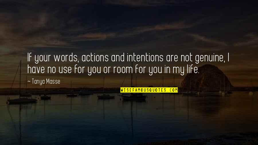Intentions And Actions Quotes By Tanya Masse: If your words, actions and intentions are not