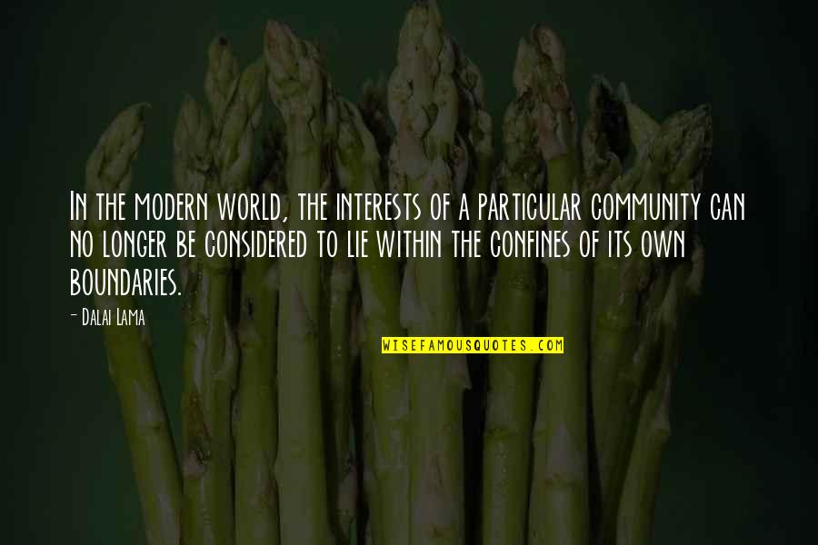 Interests Quotes By Dalai Lama: In the modern world, the interests of a