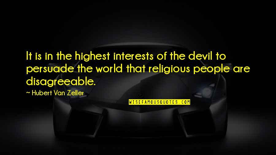 Interests Quotes By Hubert Van Zeller: It is in the highest interests of the