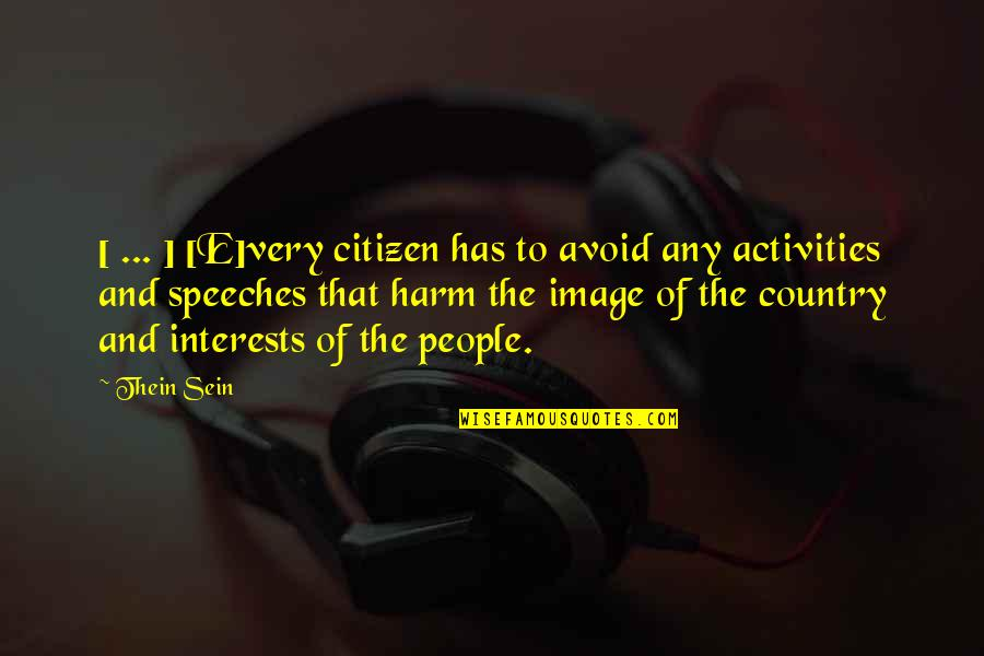 Interests Quotes By Thein Sein: [ ... ] [E]very citizen has to avoid