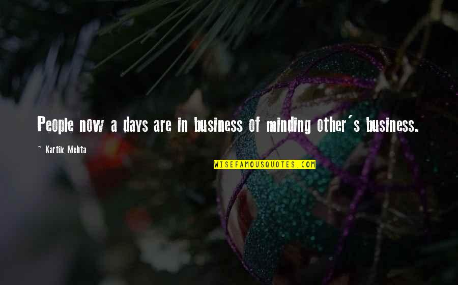 Interfere Quotes By Kartik Mehta: People now a days are in business of