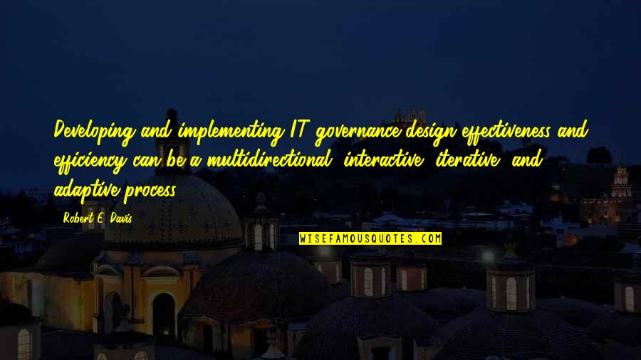 Internal Control Quotes By Robert E. Davis: Developing and implementing IT governance design effectiveness and