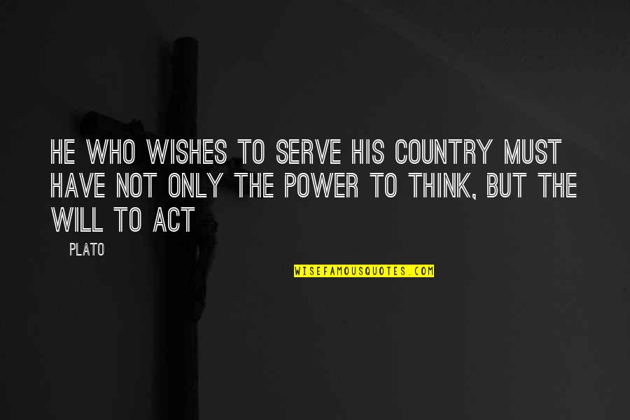 International Education Quotes By Plato: He who wishes to serve his country must