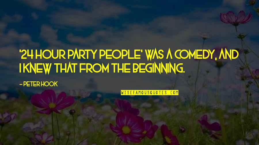 Internationalization Of Education Quotes By Peter Hook: '24 Hour Party People' was a comedy, and