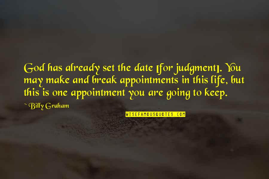 Internet Culture Quotes By Billy Graham: God has already set the date [for judgment].