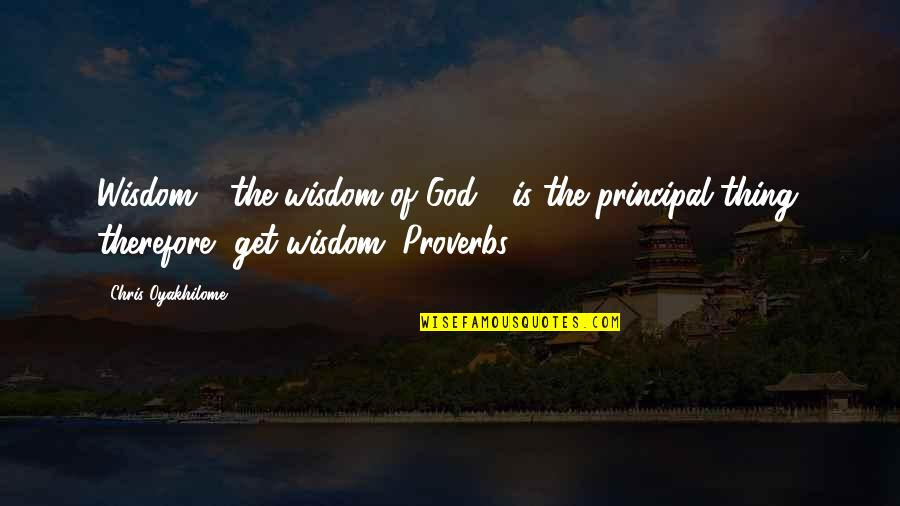 Internet Culture Quotes By Chris Oyakhilome: Wisdom - the wisdom of God - is