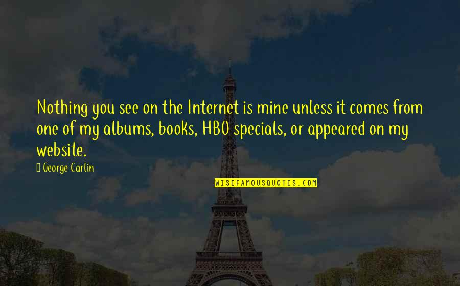 Internet Technology Quotes By George Carlin: Nothing you see on the Internet is mine