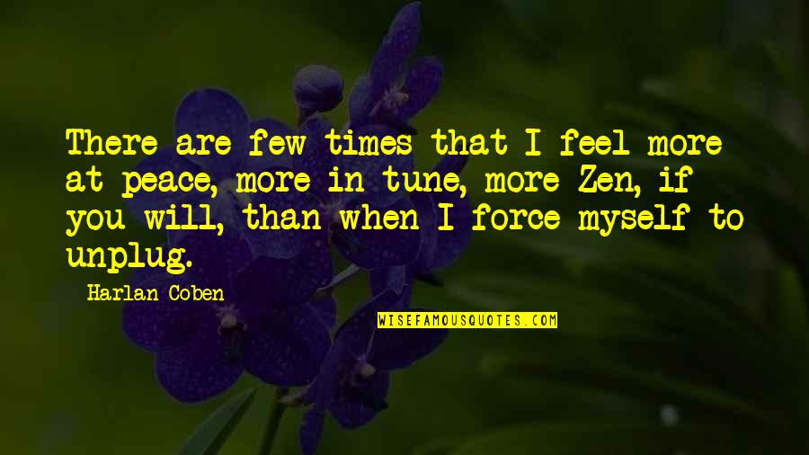 Internet Technology Quotes By Harlan Coben: There are few times that I feel more