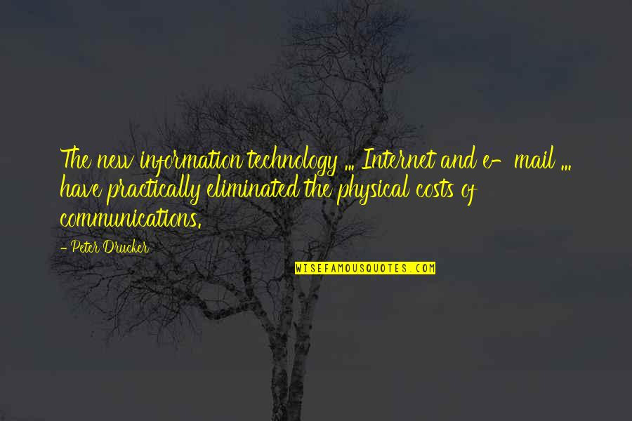 Internet Technology Quotes By Peter Drucker: The new information technology ... Internet and e-mail
