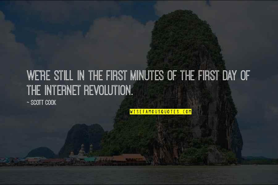 Internet Technology Quotes By Scott Cook: We're still in the first minutes of the