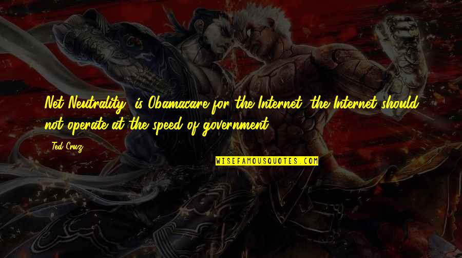 Internet Technology Quotes By Ted Cruz: Net Neutrality' is Obamacare for the Internet; the
