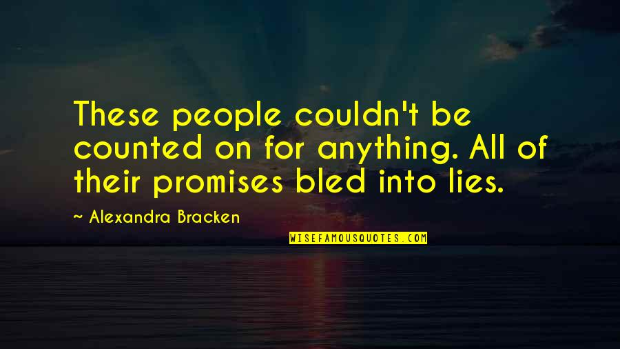 Internet Wifi Quotes By Alexandra Bracken: These people couldn't be counted on for anything.
