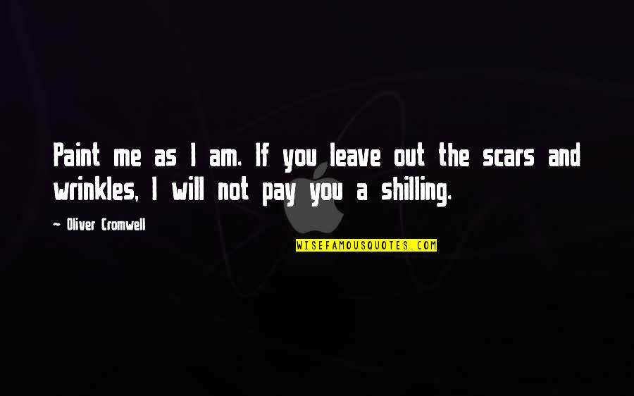 Internet Wifi Quotes By Oliver Cromwell: Paint me as I am. If you leave