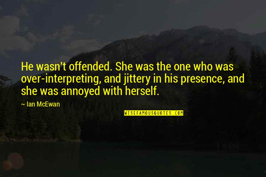 Interpreting Quotes By Ian McEwan: He wasn't offended. She was the one who