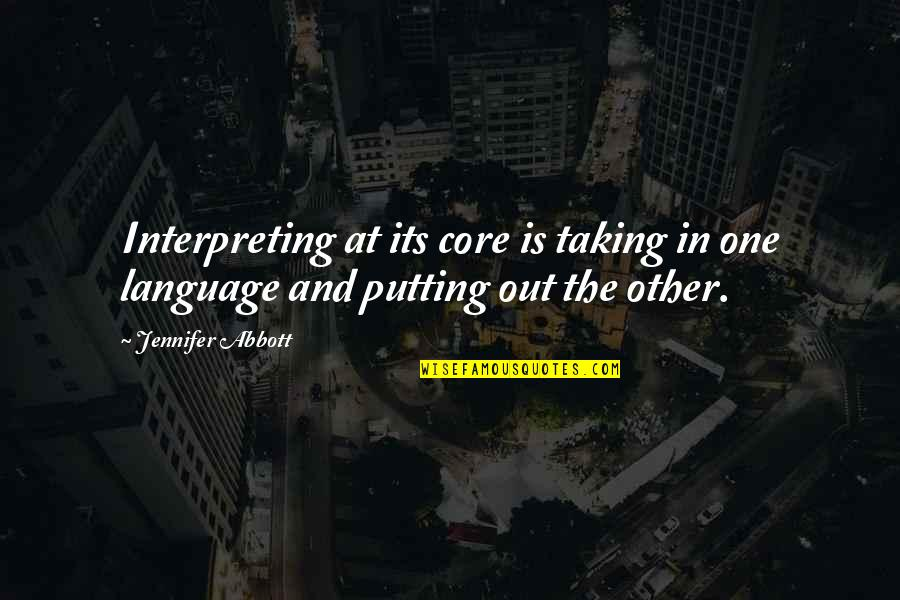 Interpreting Quotes By Jennifer Abbott: Interpreting at its core is taking in one