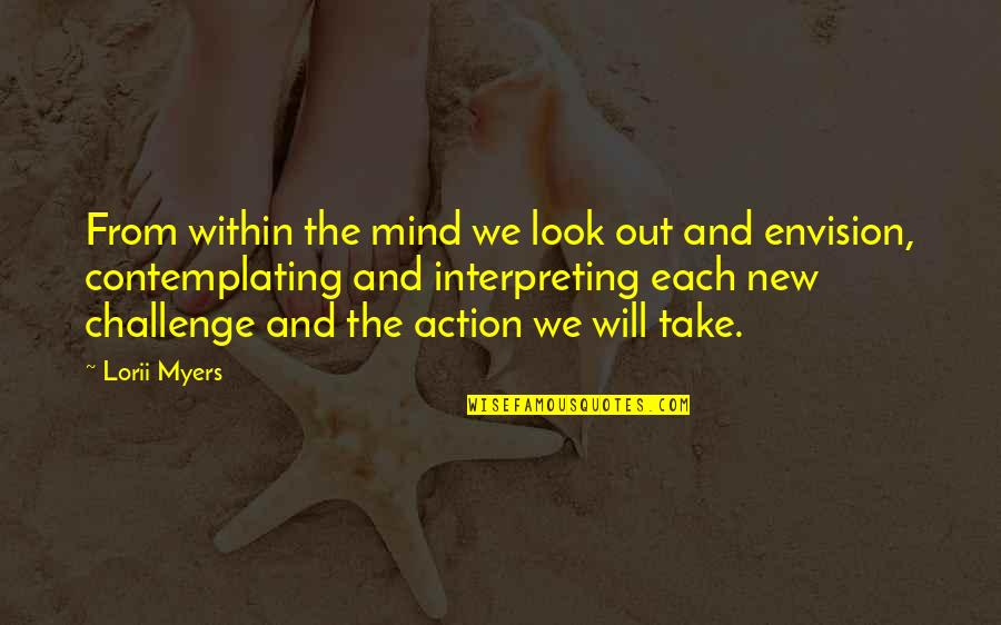 Interpreting Quotes By Lorii Myers: From within the mind we look out and