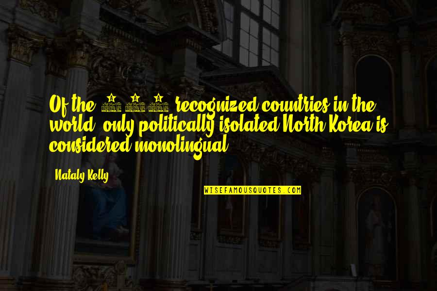Interpreting Quotes By Nataly Kelly: Of the 193 recognized countries in the world,