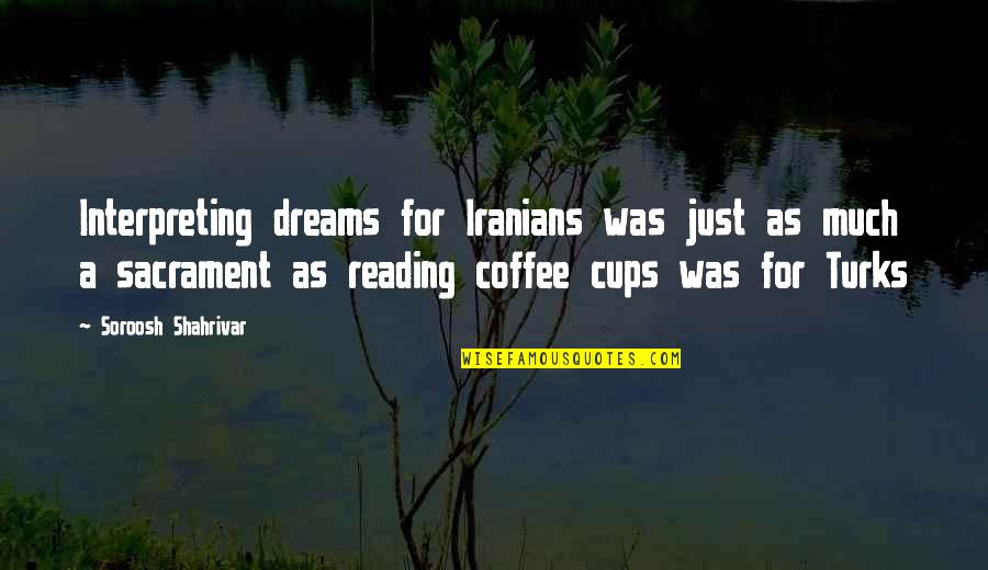 Interpreting Quotes By Soroosh Shahrivar: Interpreting dreams for Iranians was just as much