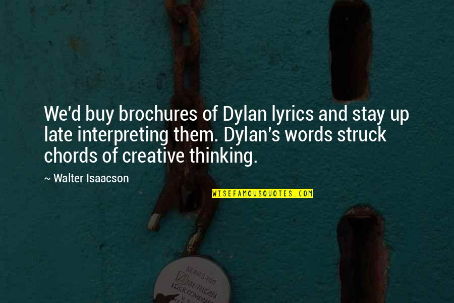Interpreting Quotes By Walter Isaacson: We'd buy brochures of Dylan lyrics and stay