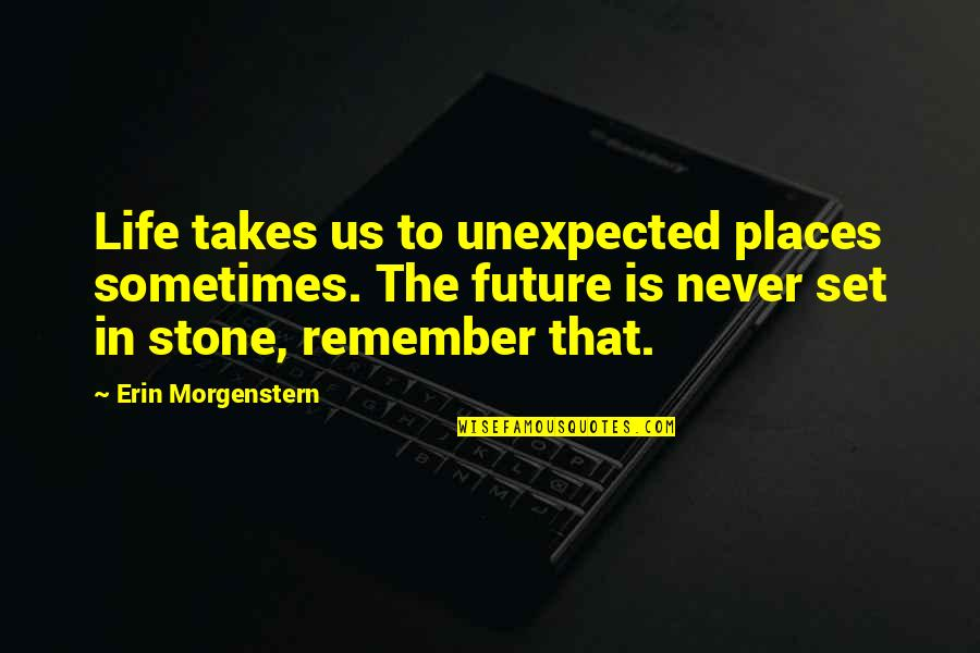 Interrupted Sleep Quotes By Erin Morgenstern: Life takes us to unexpected places sometimes. The