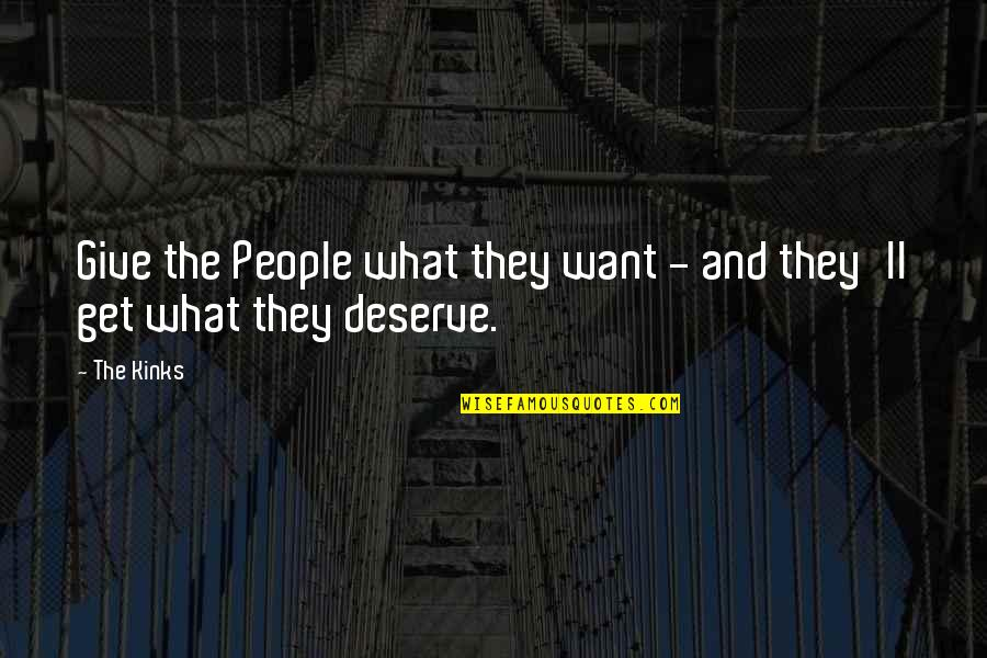 Interrupted Sleep Quotes By The Kinks: Give the People what they want - and