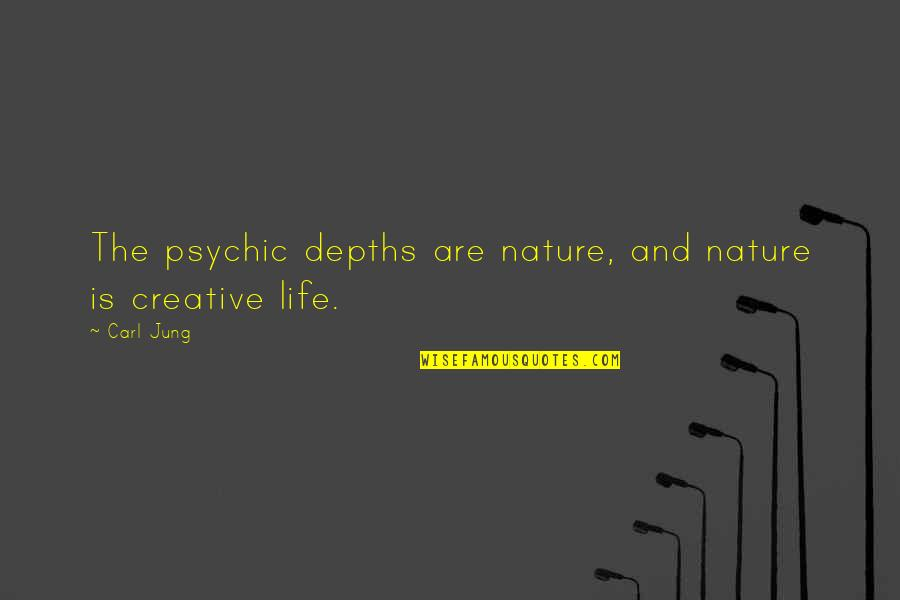 Interstellar Rage Quotes By Carl Jung: The psychic depths are nature, and nature is