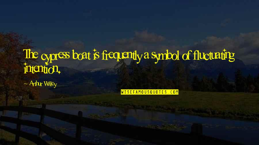 Interventionism Quotes By Arthur Waley: The cypress boat is frequently a symbol of