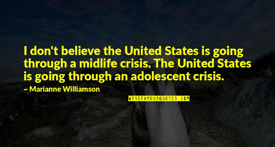 Interventionism Quotes By Marianne Williamson: I don't believe the United States is going