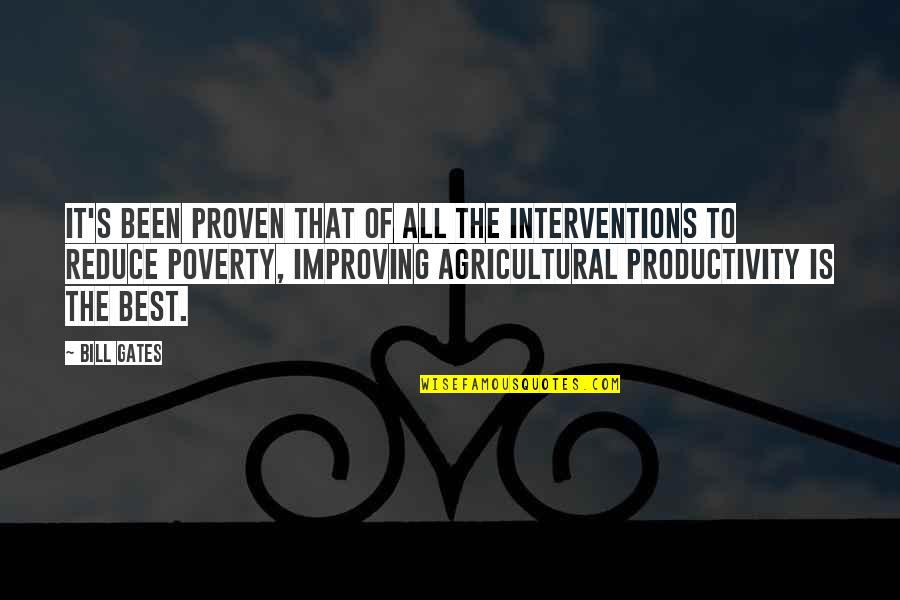 Interventions Quotes By Bill Gates: It's been proven that of all the interventions