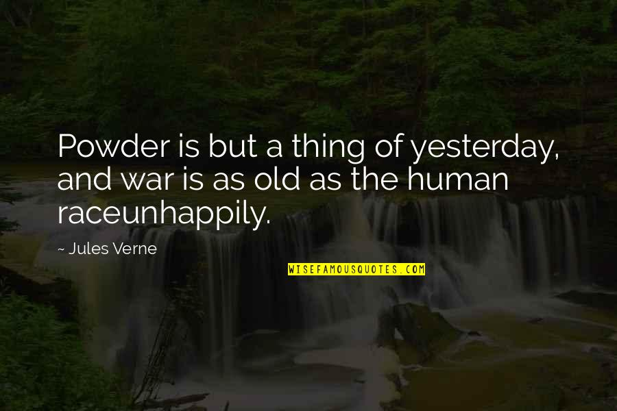 Interventions Quotes By Jules Verne: Powder is but a thing of yesterday, and
