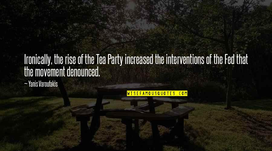 Interventions Quotes By Yanis Varoufakis: Ironically, the rise of the Tea Party increased