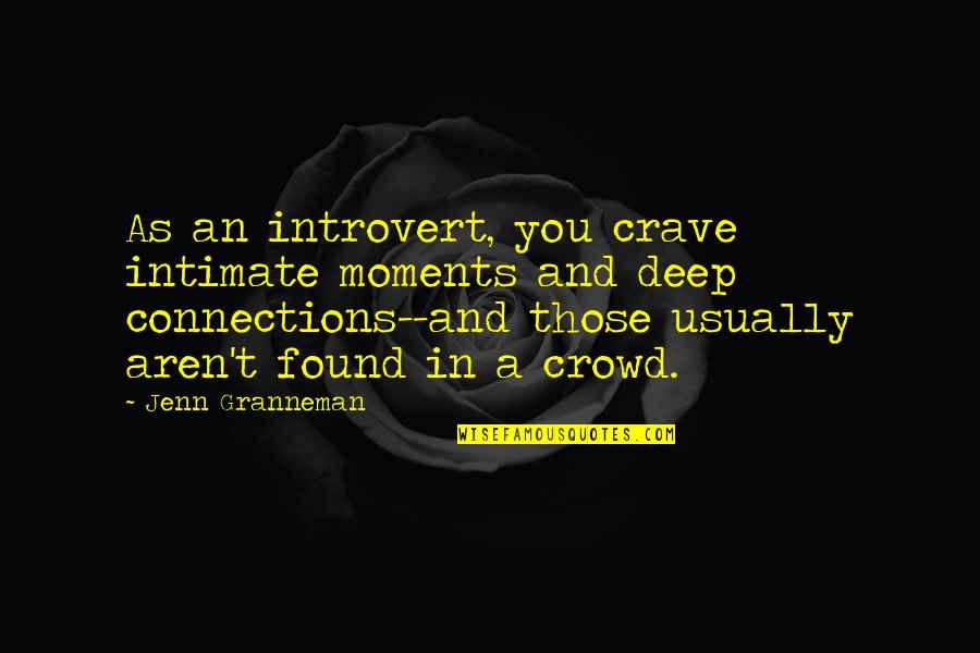 Intimate Connections Quotes By Jenn Granneman As An Introvert You Crave Moments And