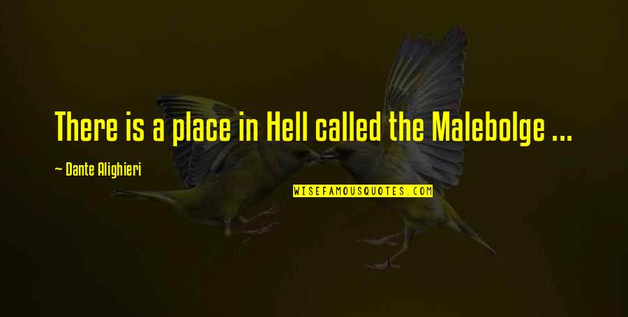 Into The Wild Chapter 8 And 9 Quotes By Dante Alighieri: There is a place in Hell called the