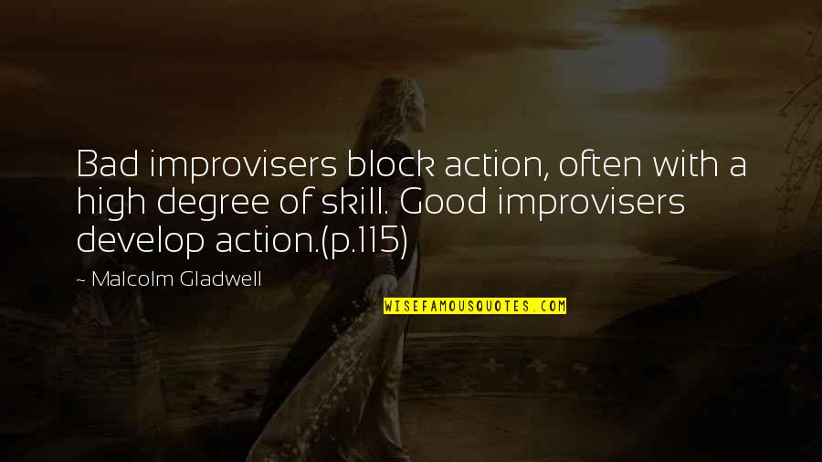 Into The Wild Chapter 8 And 9 Quotes By Malcolm Gladwell: Bad improvisers block action, often with a high
